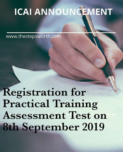 ICAI ANNOUNCEMENT- Registration for practical training assessment test on 8th September 2019