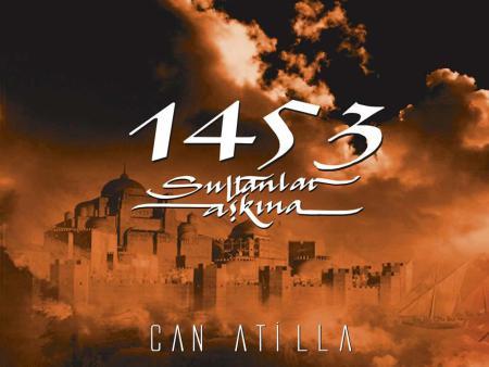 1453 - Sultanlar Askina - Can Atilla