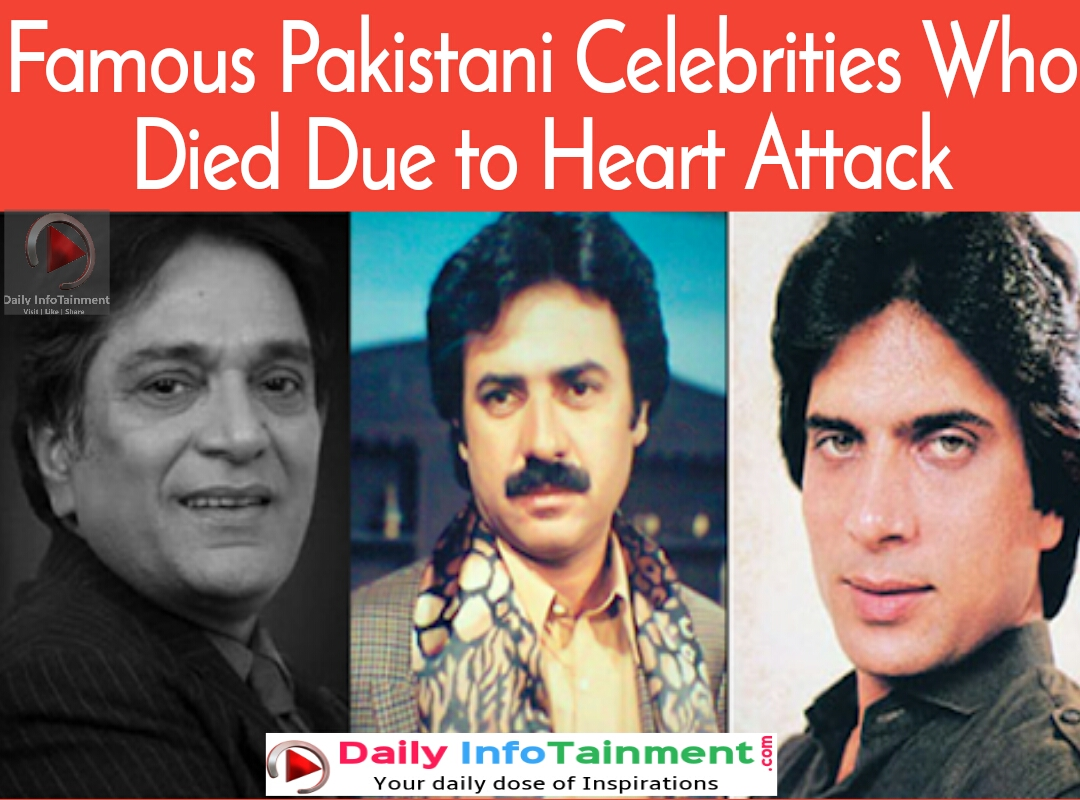 Famous Pakistani Celebrities Who Died Due to Heart Attack