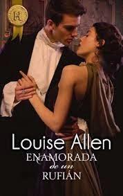 Enamorada de un rufián – Louise Allen