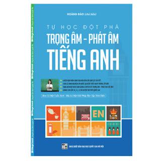 Tự Học Đột Phá Tiếng Anh - Chuyên Đề Trọng Âm - Phát Âm - Tái Bản (Kèm Video Luyện Thi THPT Quốc Gia) ebook PDF EPUB AWZ3 PRC MOBI
