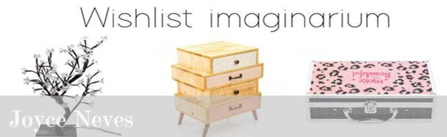 http://joyceneves36.esy.es/2016/04/06/whishlist-produtos-da-loja-imaginarium/