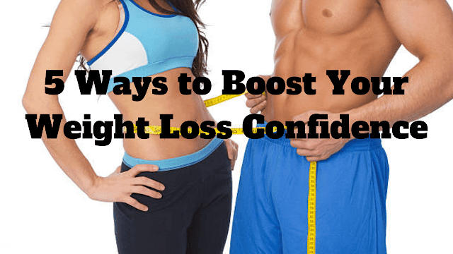 5 ways to increase your confidence to lose weight