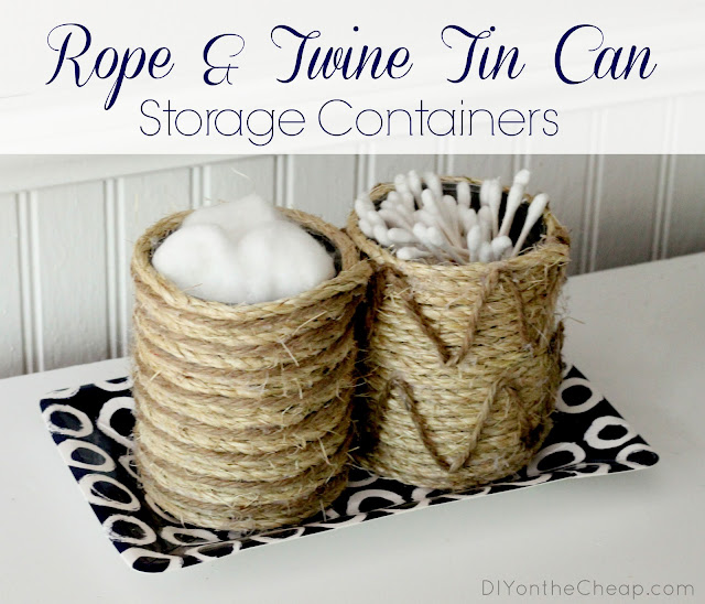Rope & Twine Tin Can Storage Containers: A quick, easy and inexpensive craft!