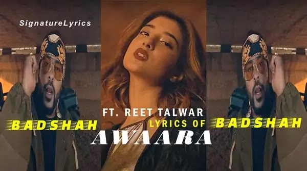 AWAARA LYRICS IN HINDI - BADSHAH FT. REET TALWAR