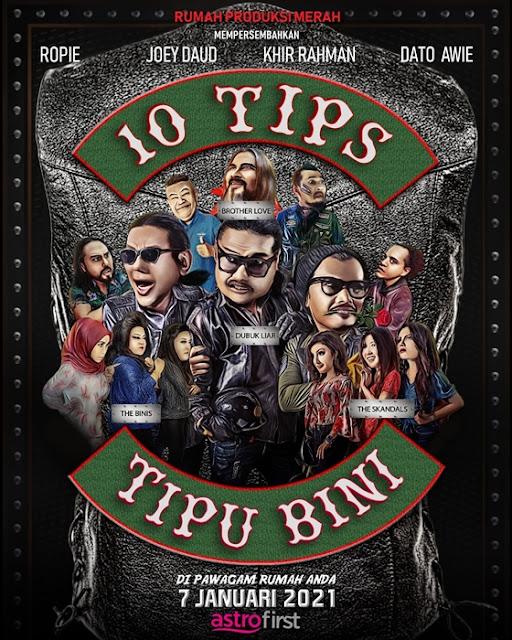 10 Tips Tipu Bini, Dato Awie, Dato Ahmad Azhar Othman, Astro First, hir Rahman, Ropie, Joey Daud, Vicha, Jehan Miskin, Nasir Bilal Khan, Atu Zero, Azlee Senario, Nazia Mustafar