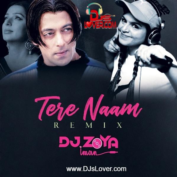 Tere Naam DJ Zoya Iman Remix
