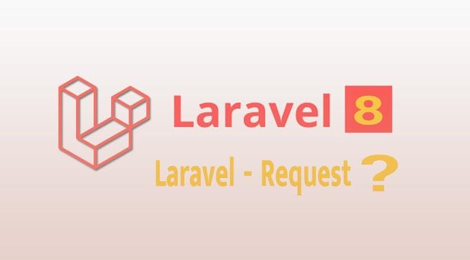 Laravel - Request