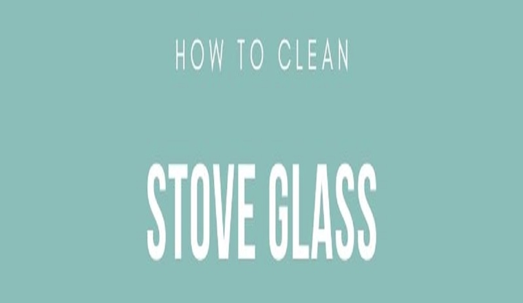 How to Clean Stove Glass for Great Results #infographic