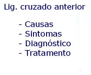 Ligamento cruzado anterior causas sintomas diagnóstico tratamento prevenção riscos complicações