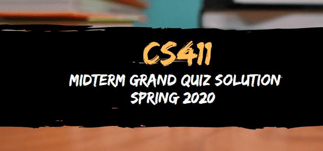 CS411 midterm grand quiz  spring 2020