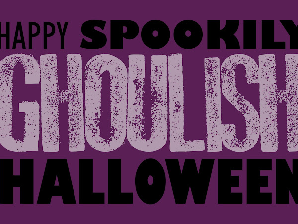 { Happy Spookily Ghoulish Halloween }