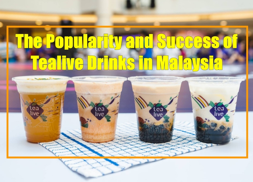 THE POPULARITY AND SUCCESS OF TEALIVE DRINKS IN MALAYSIA