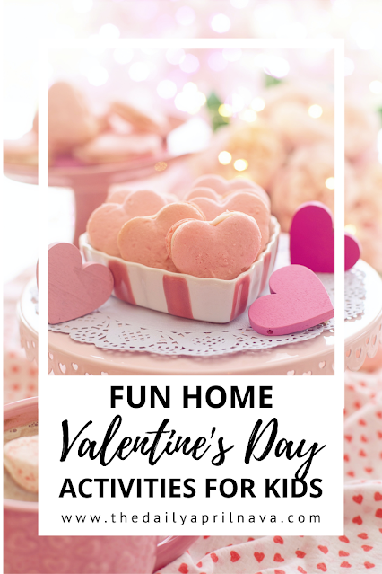 Valentine's Day Activities for Kids - TheDailyAprilnAva
