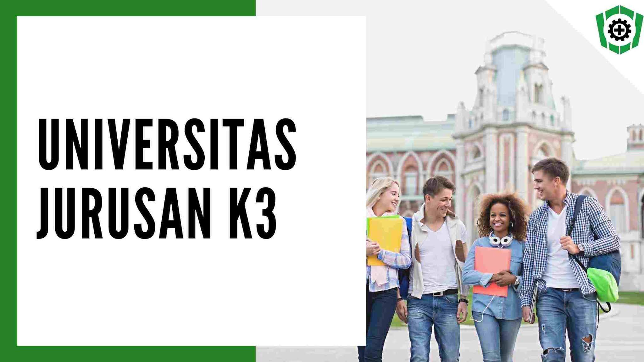 Tips, Universitas K3, Jurusan K3.