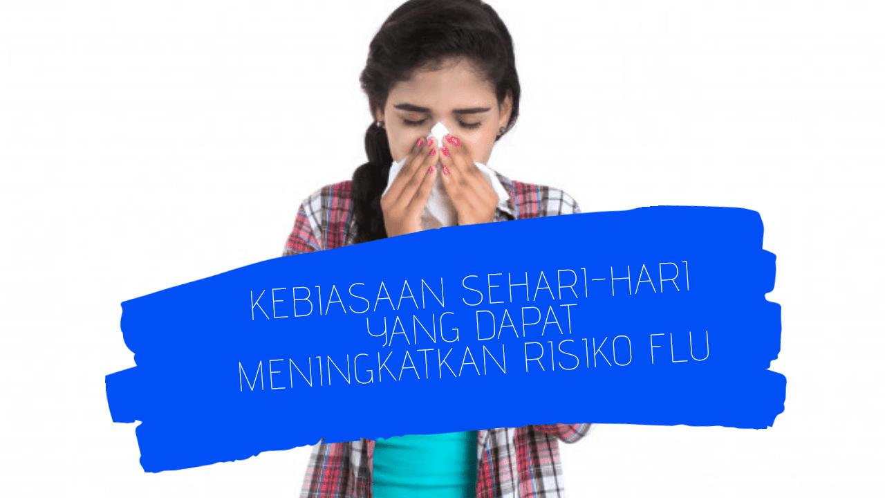 kebiasaan-sehari-hari-yang-dapat-meningkatkan-risiko-flu