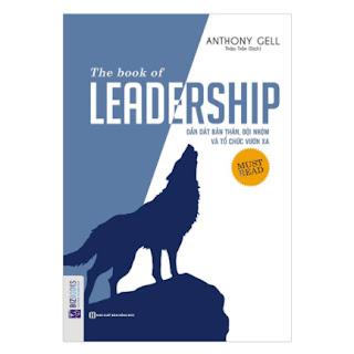 The Book Of Leadership - Dẫn Dắt Bản Thân, Đội Nhóm Và Tổ Chức Vươn Xa ebook PDF EPUB AWZ3 PRC MOBI