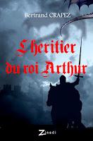 Couverture de L'Héritier du roi Arthur, roman d'heroic fantasy de Bertrand Crapez
