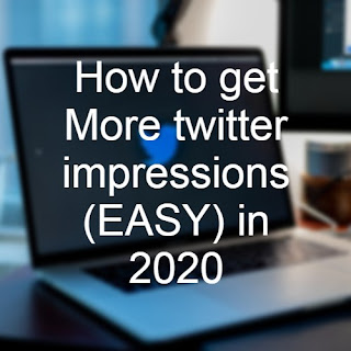 How to get More twitter impressions (EASY) in 2020