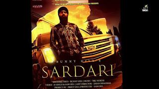Sardari - Ft. Tru North Bunny Gill Song Lyrics Mp3 Audio & Video Download