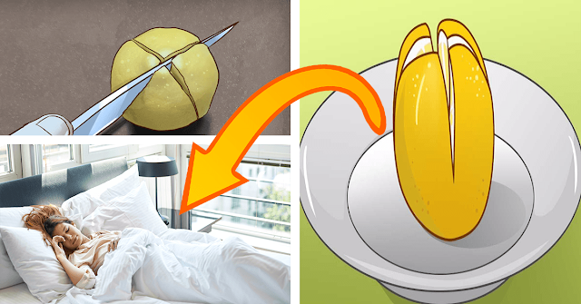 Cut A Lemon In 4 And Place It In Your Bedroom