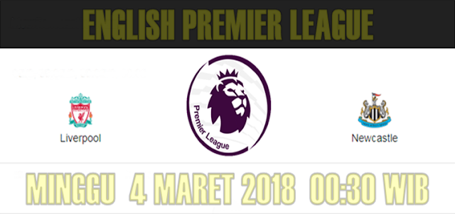 Liverpool vs Newcastle United 4 Maret 2018
