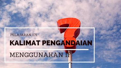 http://belajarbahasainggrismandiri.blogspot.co.id/2016/04/pelajaran-171-kalimat-pengandaian.html