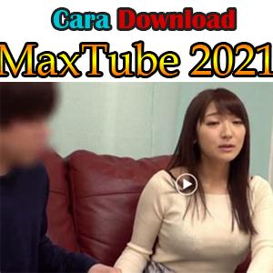 Download Maxtube Versi Terbaru