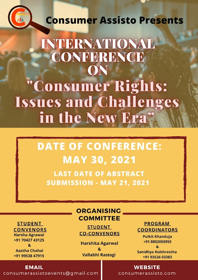 [Conference & Seminar] International Conference on Consumer Rights: Issues and Challenge  in the New Era by Consumer Assito [Register by 21 May 2021]