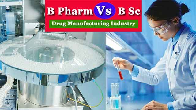 pharma manufacturing me b pharm ki jagah bsc ko priority