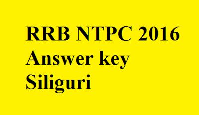 RRB NTPC Answer key Siliguri