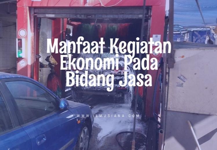Manfaat Kegiatan Ekonomi Pada Bidang Jasa