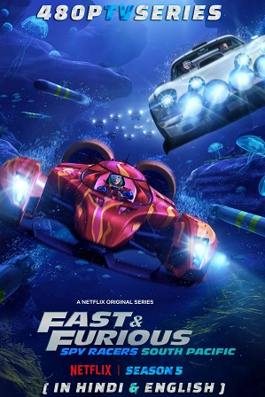 Fast & Furious Spy Racers Season 5 Full Hindi Dual Audio Download 480p All Episodes
