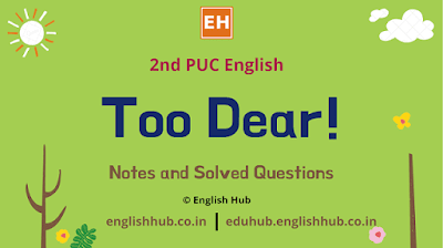 2nd PUC English: Too Dear!   Notes and Solved Questions