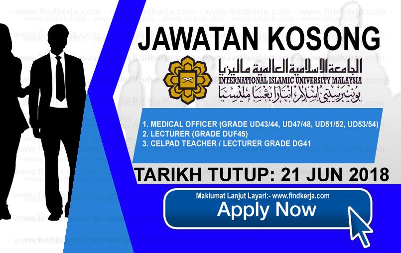 Jawatan Kerja Kosong IIUM - International Islamic University Malaysia logo www.findkerja.com jun 2018