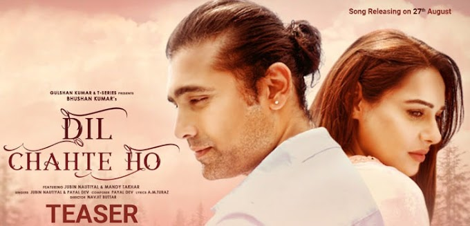 DIL CHAHTE HO LYRICS - JUBIN NAUTIYAL