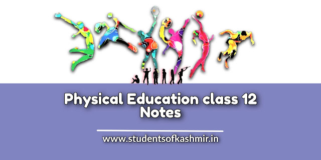 Physical Education Class 12 Notes