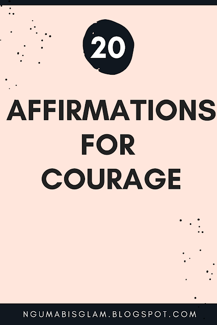 20 Affirmations For Courage