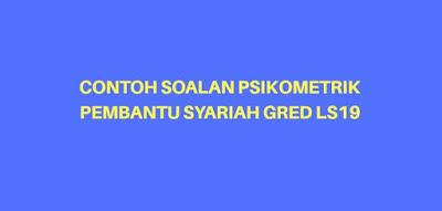 Contoh Soalan Psikometrik Pembantu Syariah LS19