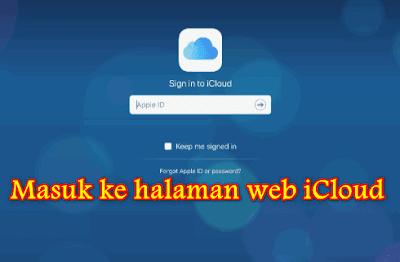 Kunjungi iCloud.com dan masuk dengan ID Apple