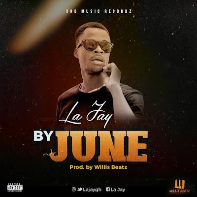 La Jay - By June (Prod. By Willis Beatz - Audio MP3)