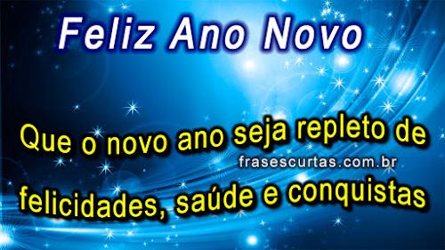 mensagem ano novo: Que o novo ano que se inicia seja repleto de felicidades, saúde e conquistas