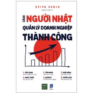 Cách Người Nhật Quản Lý Doanh Nghiệp Thành Công ebook PDF EPUB AWZ3 PRC MOBI