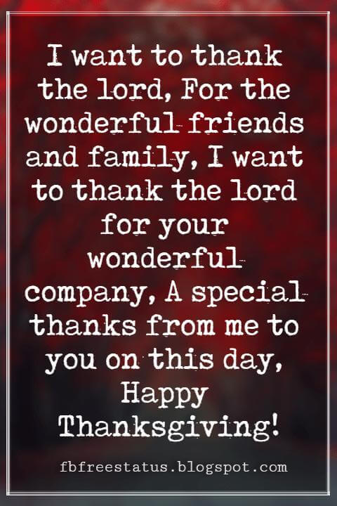 Thanksgiving Messages For Cards, I want to thank the lord, For the wonderful friends and family, I want to thank the lord for your wonderful company, A special thanks from me to you on this day, Happy Thanksgiving!