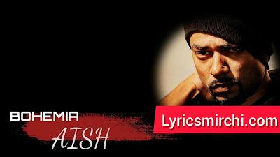 Aish ऐश Song Lyrics | BOHEMIA | New Rap Song 2020