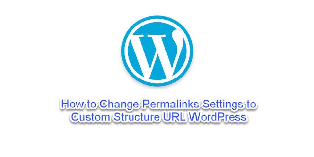 Change Permalinks Settings to Structure URL WordPress