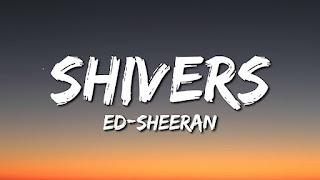 Shivers Lyrics in English - Ed Sheeran