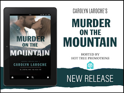 Release Day: Murder on the Mountain by Carolyn LaRoche