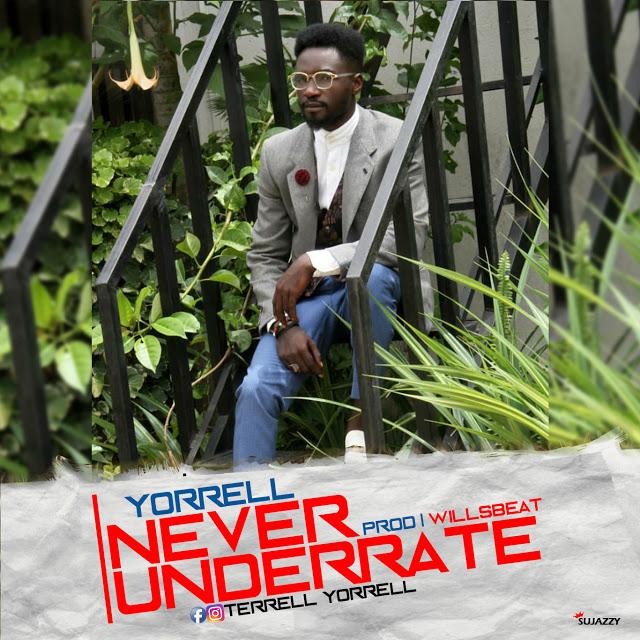[Music] Yorrell  Never Underrate Prod. WillsBeat