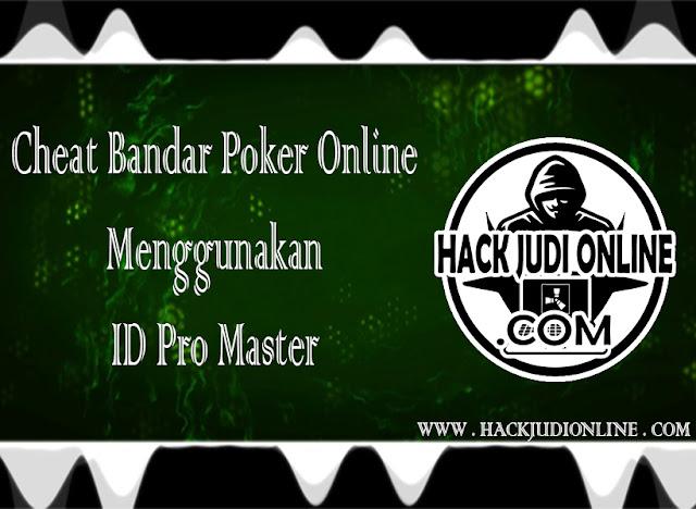 Cheat Bandar Poker Online Menggunakan ID Pro Master